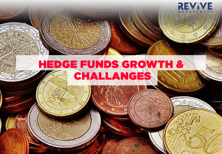 Hedge Funds Growth & Challanges